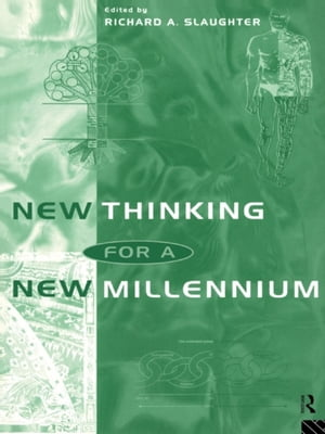 New Thinking for a New Millennium The Knowledge Base of Futures Studies
