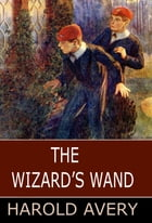 The Wizard's Wand by Harold Avery