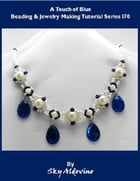 A Touch of Blue Beading & Jewelry Making Tutorial Series I70 by Sky Aldovino