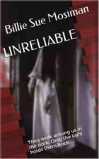 UNRELIABLE by Billie Sue Mosiman