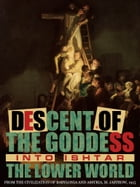 Descent of the Goddess Ishtar into the Lower World by M. Jastrow