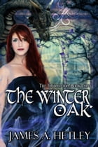 The Winter Oak by James A. Hetley