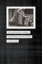 The Conflagration of Community: Fiction before and after Auschwitz by J. Hillis Miller