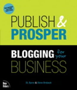 Book Publish and Prosper: Blogging for Your Business by DL Byron