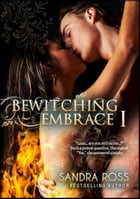 Bewitching Embrace 1 by Sandra Ross