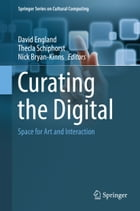 Curating the Digital: Space for Art and Interaction by David England