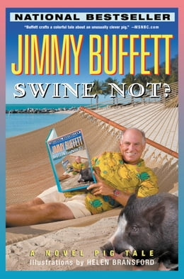 Book Swine Not?: A Novel by Jimmy Buffett
