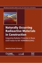 Naturally Occurring Radioactive Materials in Construction: Integrating Radiation Protection in Reuse (COST Action Tu1301 NORM4BUILDING) by Wouter Schroeyers