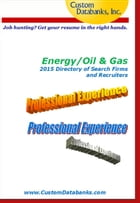 Energy/Oil & Gas 2015 Directory of Search Firms and Recruiters by Jane Lockshin