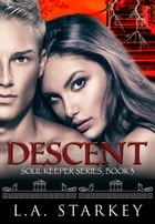 Descent: (A greek mythology tale about soul mates in a paranormal love triangle) by L.A. Starkey