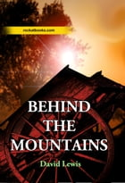 BEHIND THE MOUNTAINS by DAVID LEWIS