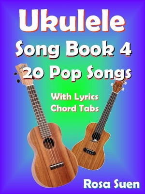 Ukulele Song Book 4 - 20 Pop Songs With Lyrics and Chord Tabs Ukulele Song Book Singalong