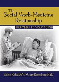 The Social Work-Medicine Relationship: 100 Years at Mount Sinai