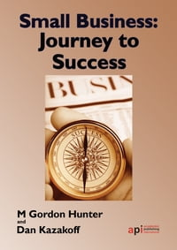 Small Business: Journey to Success: Handbook for Small Businesses