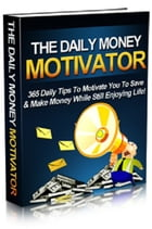 The Daily Money Motivator by Anonymous