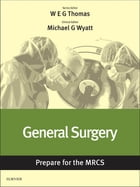 General Surgery: Prepare for the MRCS: Key articles from the Surgery Journal