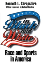 In Black and White: Race and Sports in America by Kenneth L. Shropshire