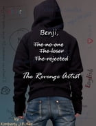 Benji, The No One, The Loser, The Rejected, The Revenge Artist by Kimberly J Fuller