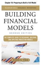 Building Financial Models, Chapter 10 - Preparing to Build a Full Model by John Tjia