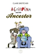 Agrippina and the ancestor by Claire Bretécher