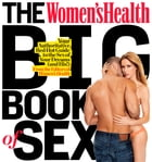 The Women's Health Big Book of Sex: Your Authoritative, Red-Hot Guide to the Sex of Your Dreams by Editors of Women's Health