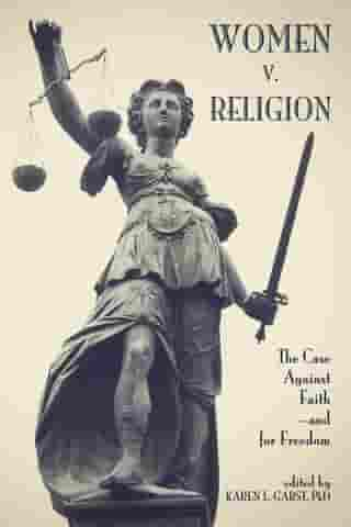 Women v. Religion: The Case Against Faith—and for Freedom