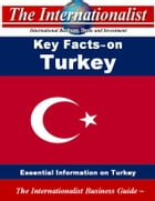 Key Facts on Turkey: Essential Information on Turkey by Patrick W. Nee