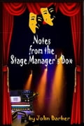 Notes from the Stage Manager's Box e41319fc-324d-48d7-af53-517640f1cd93