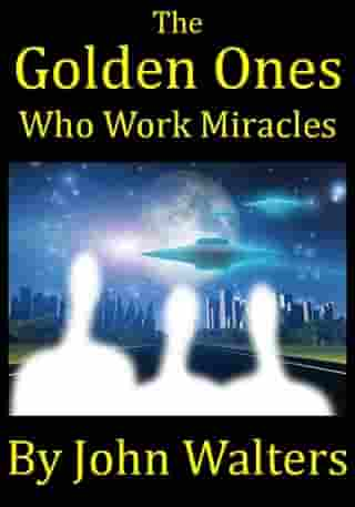 The Golden Ones Who Work Miracles