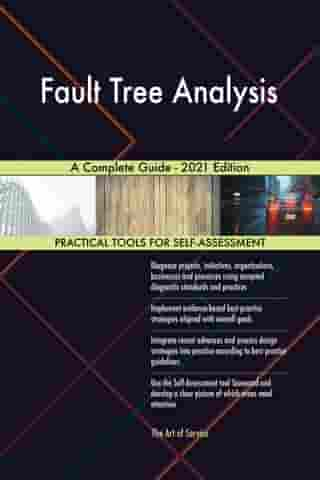 Fault Tree Analysis A Complete Guide - 2021 Edition by Gerardus Blokdyk