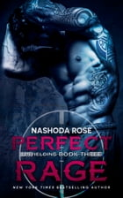 Perfect Rage by Nashoda Rose