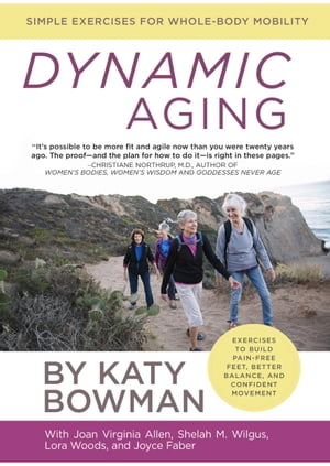 Dynamic Aging: Simple Exercises for Better Whole-body Mobiity