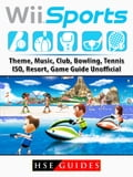 Wii Sports, Theme, Music, Club, Bowling, Tennis, ISO, Resort, Game Guide Unofficial
