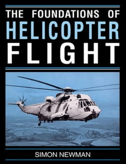 Book Foundations of Helicopter Flight by Newman, S.