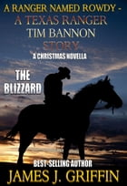 A Ranger Named Rowdy - A Texas Ranger Tim Bannon Story - The Blizzard