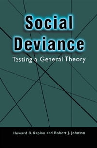 Social Deviance: Testing a General Theory