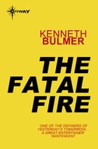 The Fatal Fire by Kenneth Bulmer