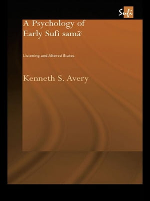 A Psychology of Early Sufi Sam�` Listening and Altered States