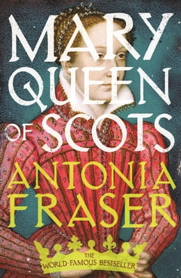 Book Mary Queen Of Scots by Antonia Fraser