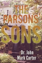 The Parsons' Sons by Dr. John Mark Carter