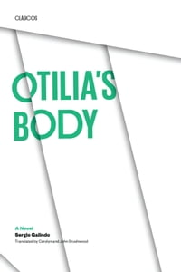 Otilia's Body: A Novel