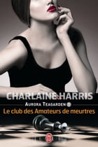 Aurora Teagarden (Tome 1) - Le club des amateurs de meurtres by Charlaine Harris