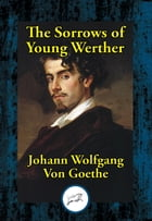 The Sorrows of Young Wether by Johann Wolfgang von Goethe