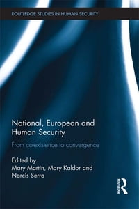 National, European and Human Security: From Co-Existence to Convergence