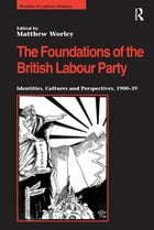 The Foundations of the British Labour Party