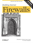 Building Internet Firewalls: Internet and Web Security