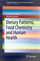 Dietary Patterns, Food Chemistry and Human Health by Suresh D. Sharma