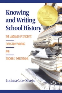 Knowing and Writing School History: The Language of Students' Expository Writing and Teachers…