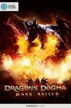 Dragon's Dogma: Dark Arisen - Strategy Guide by GamerGuides.com
