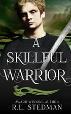 A Skillful Warrior: SoulNecklace Stories, #2 by R. L. Stedman